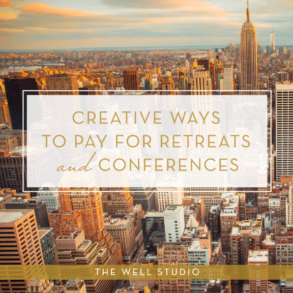 Creative Ways to Pay for Retreats and Conferences